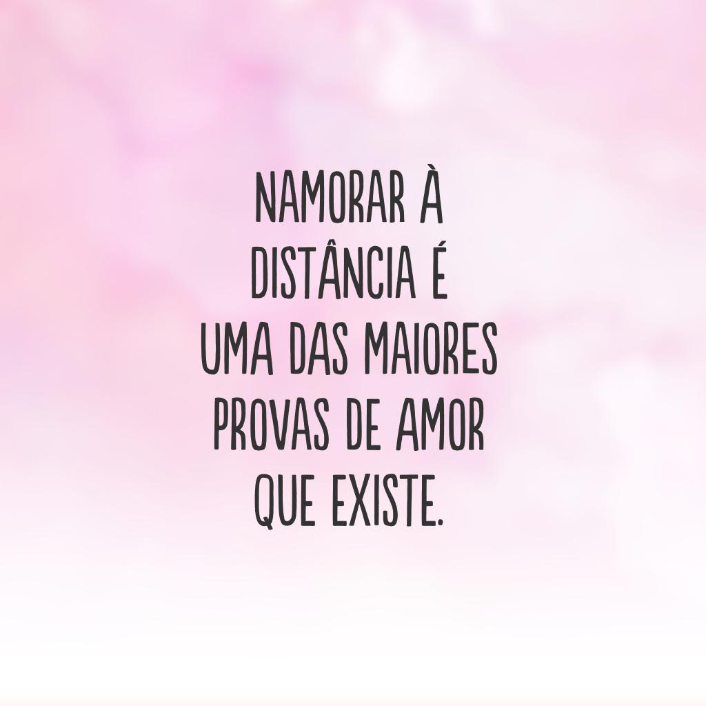 Namorar à distância é uma das maiores provas de amor que existe.