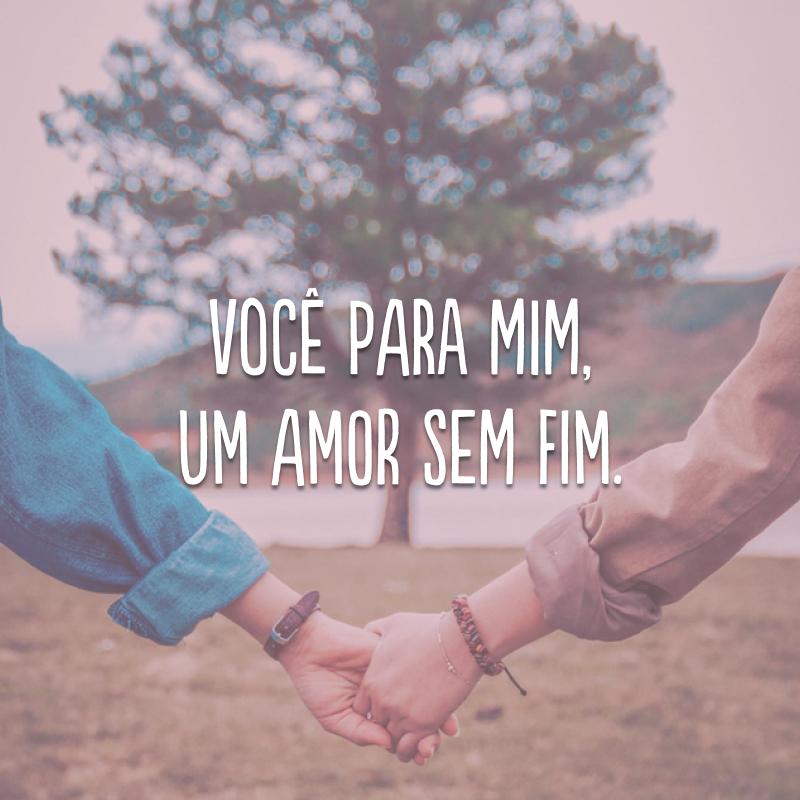 Você para mim, um amor sem fim.