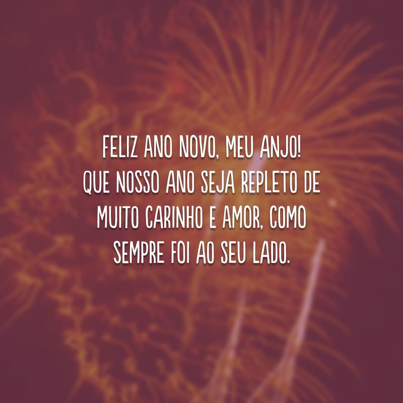 Feliz Ano Novo, meu anjo! Que nosso ano seja repleto de muito carinho e amor, como sempre foi ao seu lado.