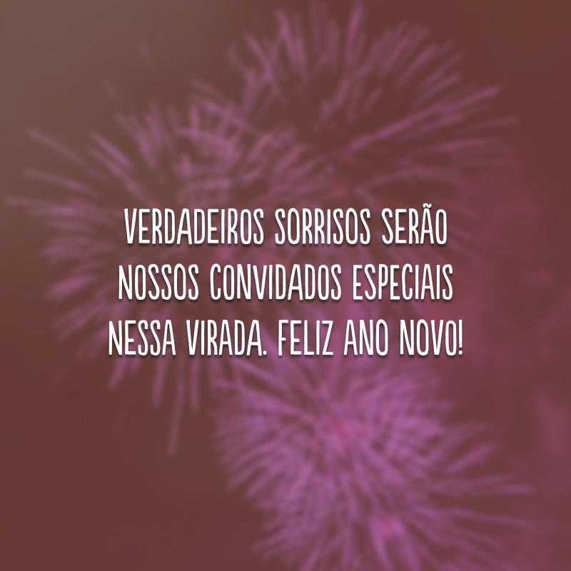 Verdadeiros sorrisos serão nossos convidados especiais nessa virada. Feliz Ano Novo!